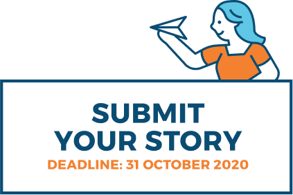 Submit your story. Deadline: 31 October 2020