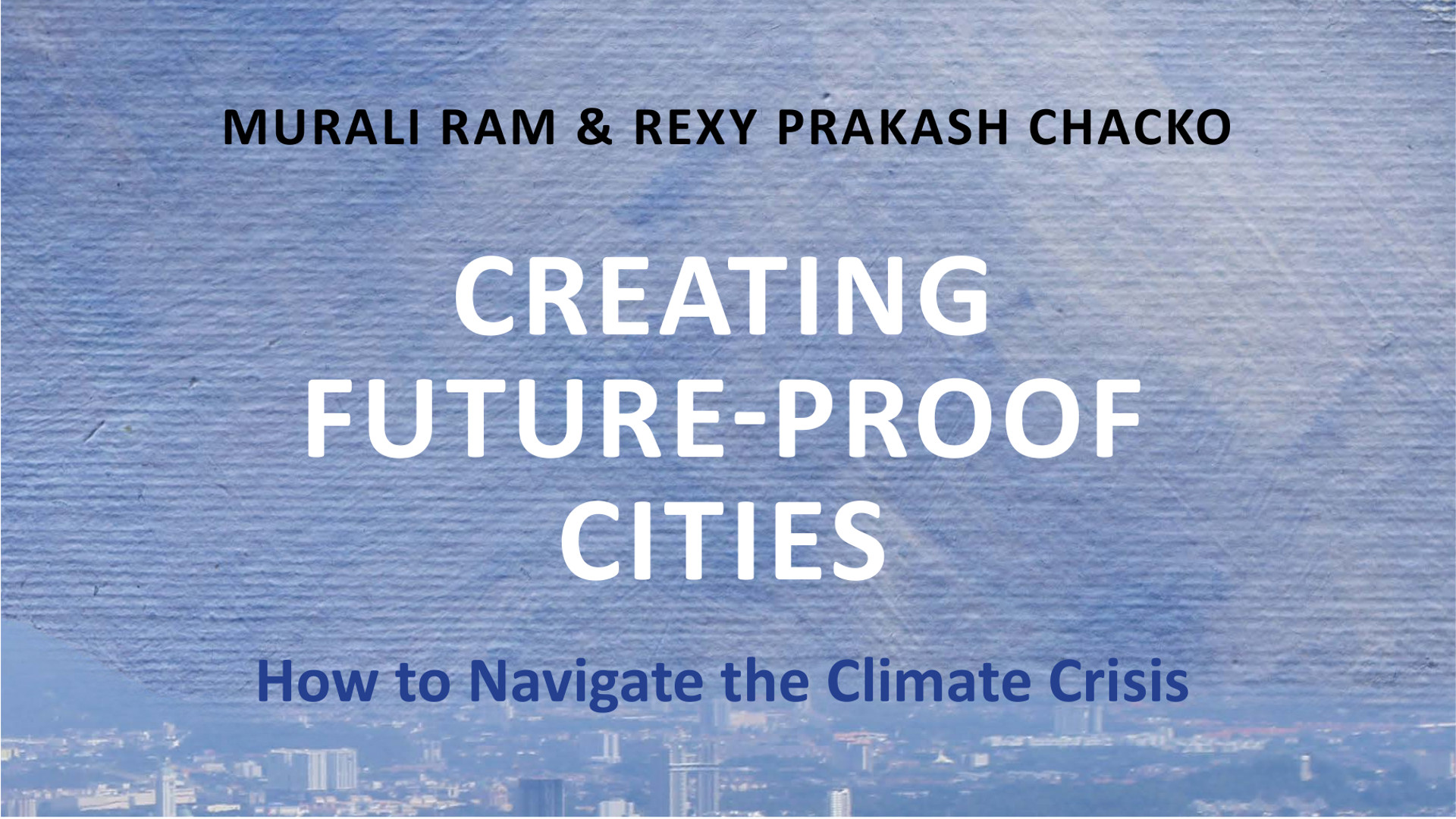 """Launch of """"Creating Future-Proof Cities – How to Navigate the Climate Crisis"""""""